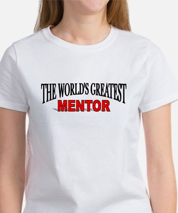 """The World's Greatest Mentor"" Women's T-Shirt"