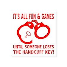 """Loses The Handcuff Key Square Sticker 3"""" x 3"""""""