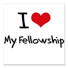 "I Love My Fellowship Square Car Magnet 3"" x 3"""