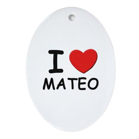 I love Mateo Oval Ornament