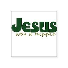 Jesus was a Hippie Sticker