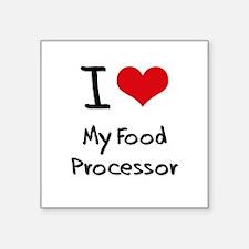 I Love My Food Processor Sticker