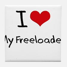 I Love My Freeloader Tile Coaster