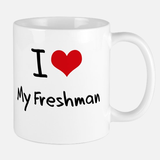 I Love My Freshman Mug