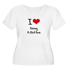 I Love Being A Glutton Plus Size T-Shirt