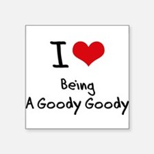 I Love Being A Goody Goody Sticker