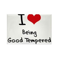 I Love Being Good Tempered Rectangle Magnet
