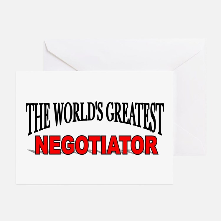 """""""The World's Greatest Negotiator"""" Greeting Cards ("""