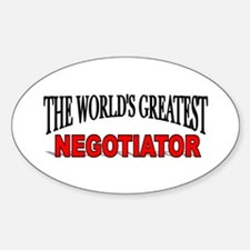 """""""The World's Greatest Negotiator"""" Oval Decal"""