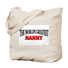 """""""The World's Greatest Nanny"""" Tote Bag"""
