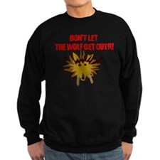 Scrappy Wolf: Don't Let it Out! Sweatshirt
