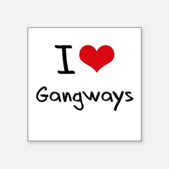 I Love Gangways Sticker