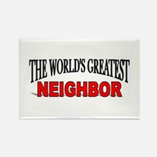 """The World's Greatest Neighbor"" Rectangle Magnet"