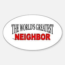 """The World's Greatest Neighbor"" Oval Decal"