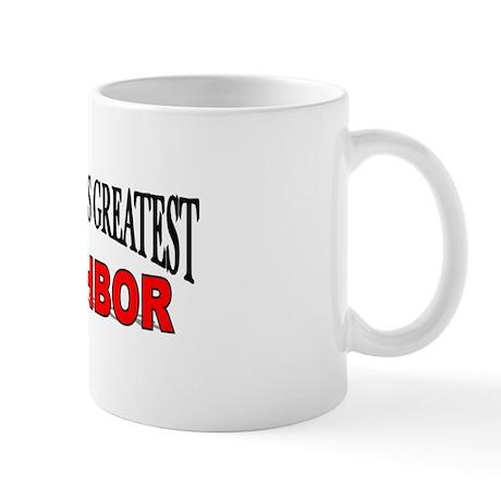"""The World's Greatest Neighbor"" Mug"