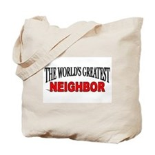 """The World's Greatest Neighbor"" Tote Bag"