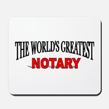 """The World's Greatest Notary"" Mousepad"
