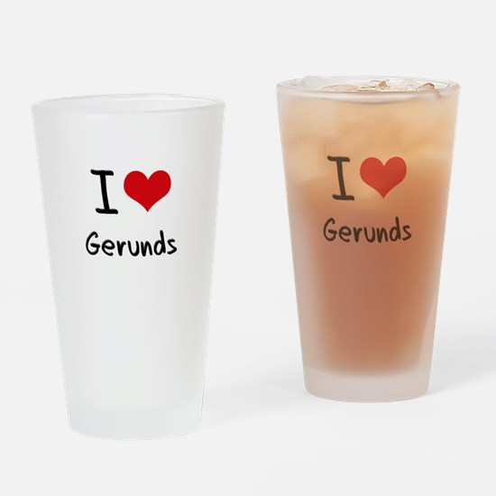 I Love Gerunds Drinking Glass