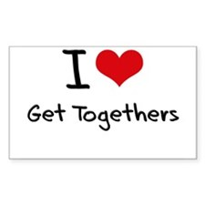 I Love Get Togethers Decal