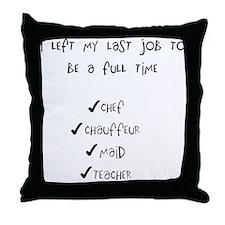 Full Time Job Throw Pillow