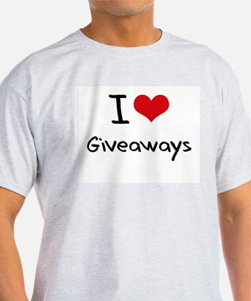 I Love Giveaways T-Shirt