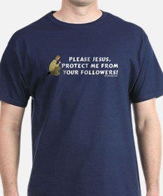 Please Jesus, protect me from T-Shirt