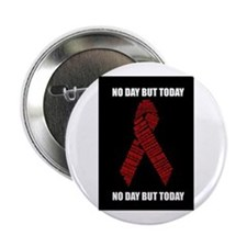 """No Day But Today 2.25"""" Button"""