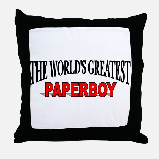 """""""The World's Greatest Paperboy"""" Throw Pillow"""