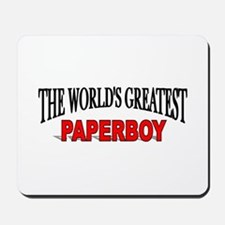 """The World's Greatest Paperboy"" Mousepad"