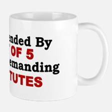 """""""4 Out Of 5 Sexually Demanding Prostitutes"""" Mug"""