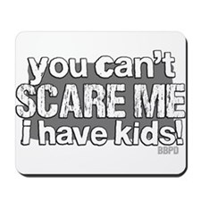 Cant Scare a Parent Mousepad
