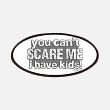 Cant Scare a Parent Patches