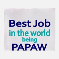 Best Job in the world, being PAPAW Throw Blanket