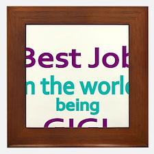 Best Job in the world, being GIGI Framed Tile