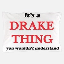 It's a Drake thing, you wouldn&#39 Pillow Case