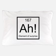Ah! Element of Surprise Pillow Case