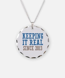 Keeping It Real Since 2013 Necklace