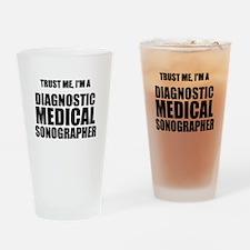 Trust Me, Im A Diagnostic Medical Sonographer Drin