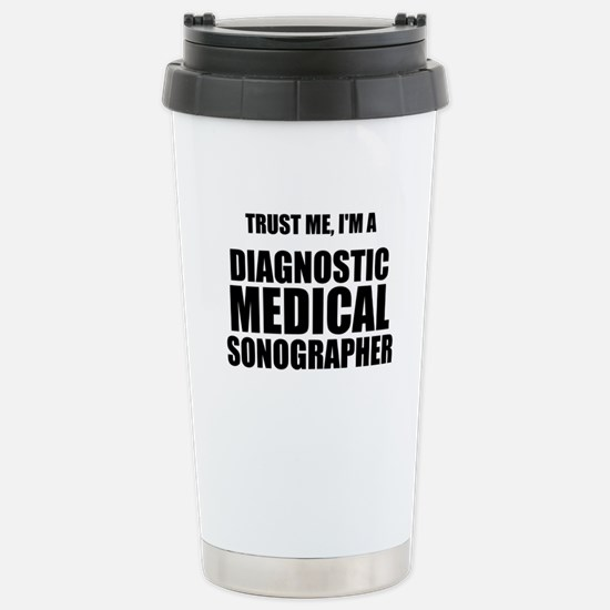 Trust Me, Im A Diagnostic Medical Sonographer Trav