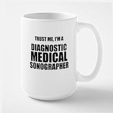 Trust Me, Im A Diagnostic Medical Sonographer Mug