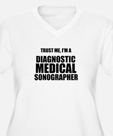 Trust Me, Im A Diagnostic Medical Sonographer Plus