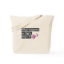 What happens at Gigi's . . . Tote Bag