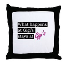 What happens at Gigi's . . . Throw Pillow