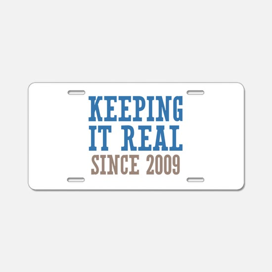 Keeping It Real Since 2009 Aluminum License Plate