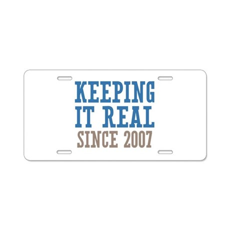 Keeping It Real Since 2007 Aluminum License Plate