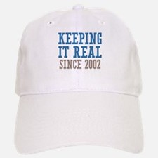 Keeping It Real Since 2002 Baseball Baseball Cap