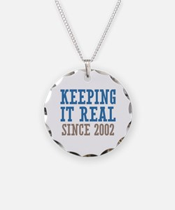 Keeping It Real Since 2002 Necklace