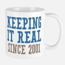 Keeping It Real Since 2001 Mug