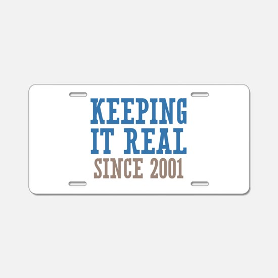 Keeping It Real Since 2001 Aluminum License Plate