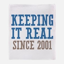 Keeping It Real Since 2001 Throw Blanket